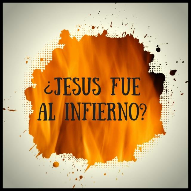 Jesús Fué Al Infierno Y Qué Dice La Biblia