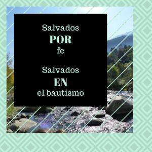 Salvados por fe, salvados en el bautismo