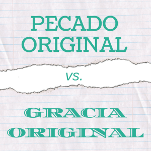 Pecado original o gracia original