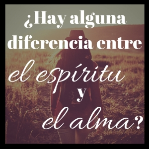 Diferencia espíritu y alma