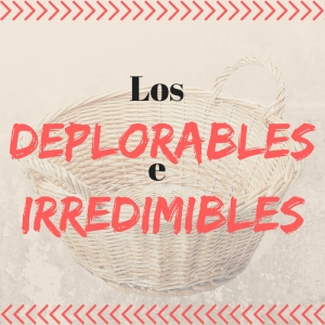 Los deplorables e irredimibles