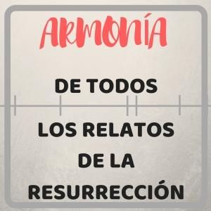 Armonía de todos los relatos de la resurrección (1)