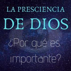LA PRESCIENCIA DE DIOS (1)